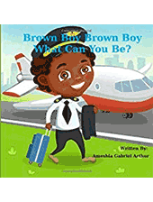 brown boy what can you be